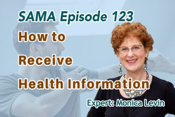 [SAMA] Episode 123: How to Receive Health Information