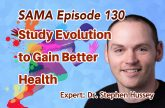 [SAMA] Episode 130: Study Evolution to Gain Better Health